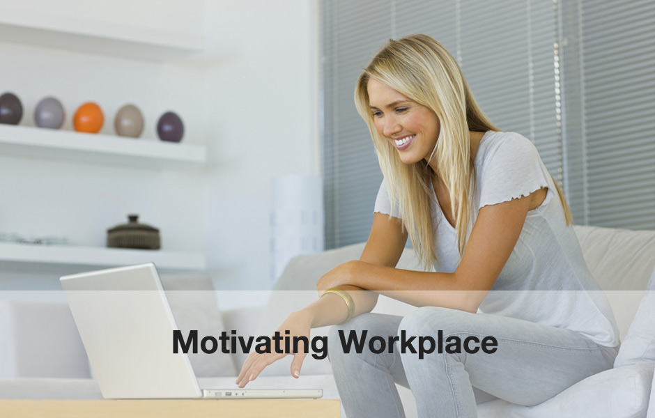 Motivating Workplace