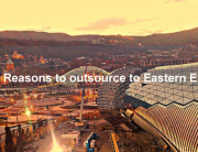 Reasons outsource to Eastern Europe