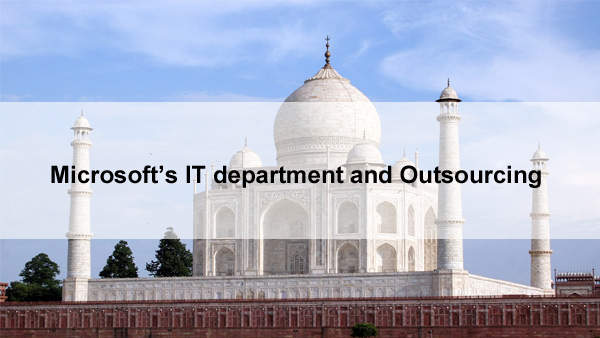 Microsoft's IT department and outsourcing