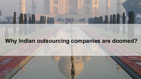 why Indian outsourcing companies are doomed
